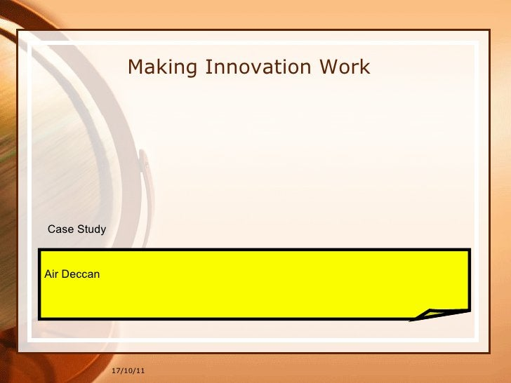 17/10/11 Making Innovation Work Case Study Air Deccan