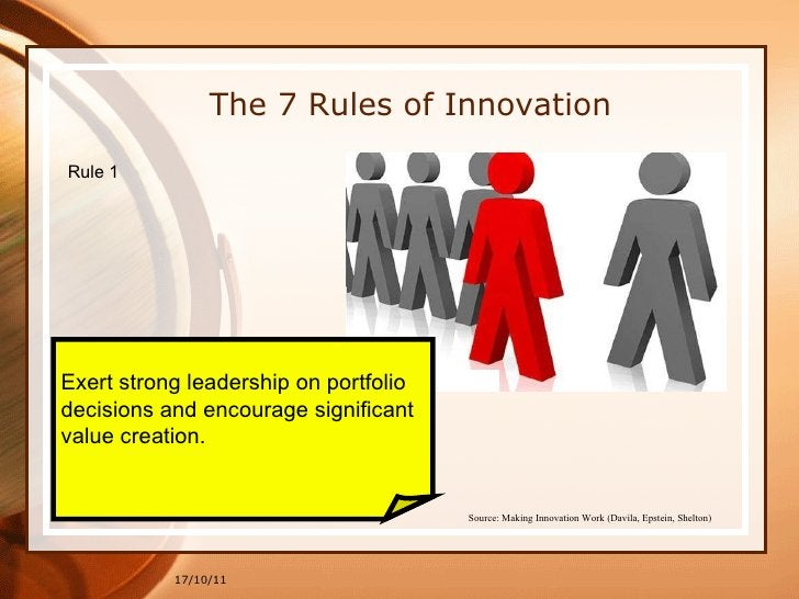 17/10/11 The 7 Rules of Innovation Rule 1  Exert strong leadership on portfolio  decisions and encourage significant  valu...