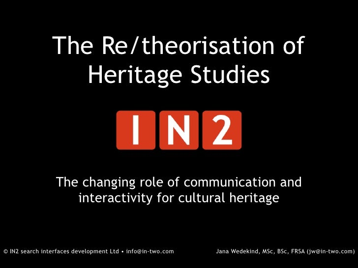 The Re/theorisation of                   Heritage Studies                 The changing role of communication and          ...
