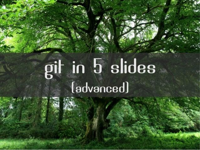 git in 5 slides (advanced)
