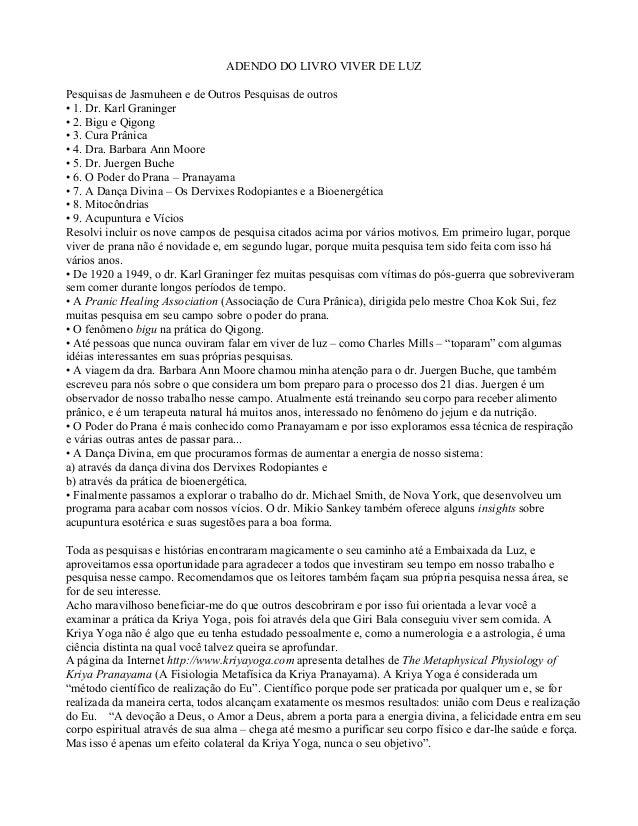 ADENDO DO LIVRO VIVER DE LUZ  Pesquisas de Jasmuheen e de Outros Pesquisas de outros  • 1. Dr. Karl Graninger  • 2. Bigu e...
