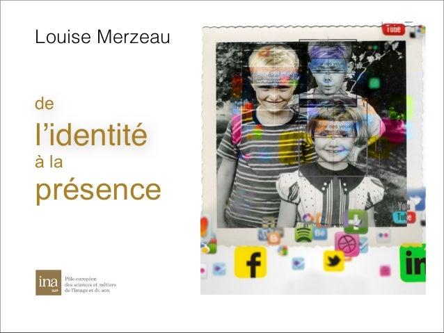 Louise Merzeau  de  l'identité à la  présence