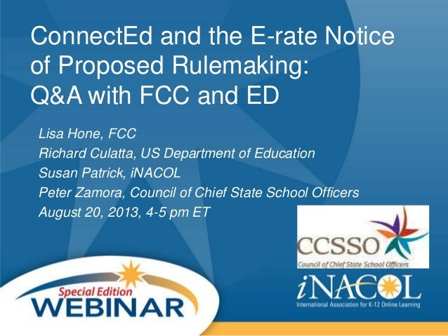 ConnectEd and the E-rate Notice of Proposed Rulemaking: Q&A with FCC and ED Lisa Hone, FCC Richard Culatta, US Department ...