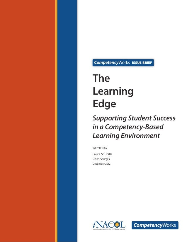 Issue Brief  The Learning Edge Supporting Student Success in a Competency-Based Learning Environment WRITTEN by:  Laura Sh...