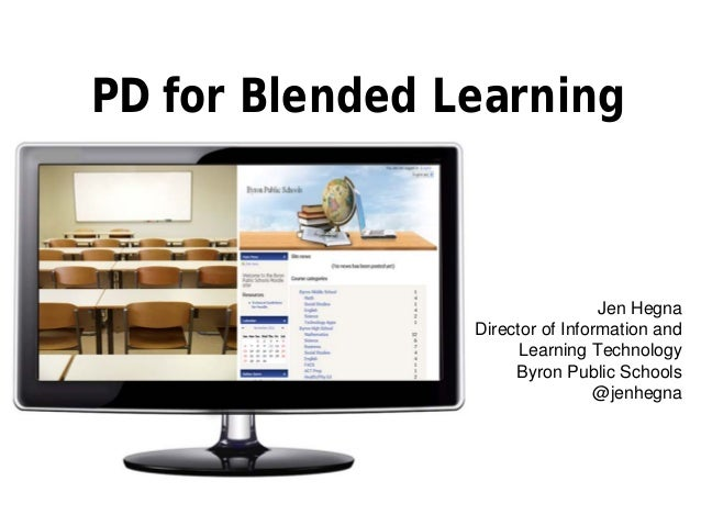 PD for Blended Learning                                 Jen Hegna                Director of Information and              ...