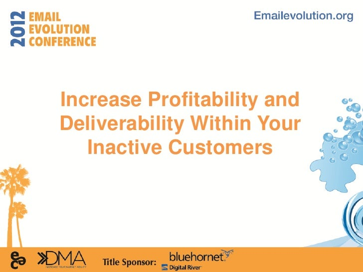 Increase Profitability andDeliverability Within Your   Inactive Customers