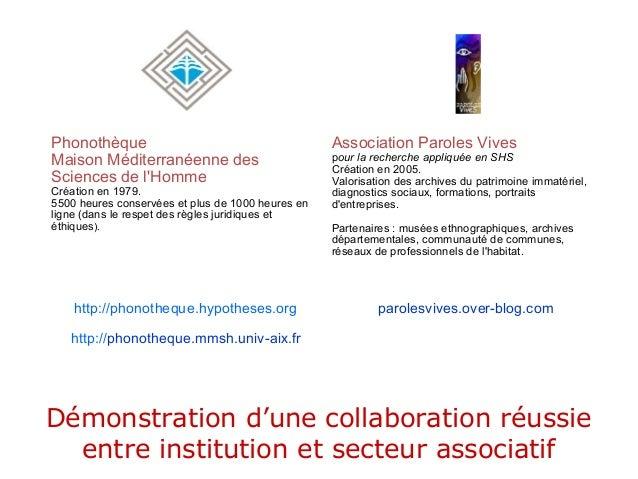 Phonothèque Maison Méditerranéenne des Sciences de l'Homme Création en 1979. 5500 heures conservées et plus de 1000 heures...