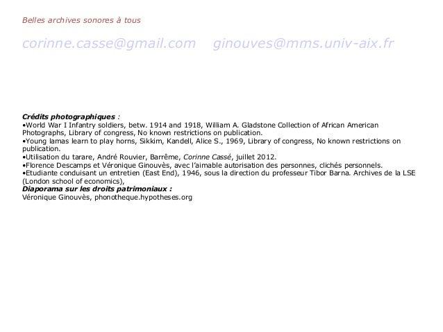 Belles archives sonores à tous corinne.casse@gmail.com ginouves@mms.univ-aix.fr Crédits photographiques : •World War I Inf...