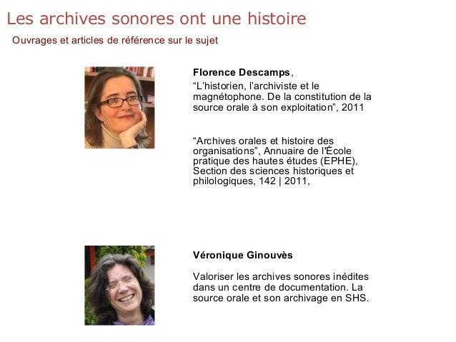 """Les archives sonores ont une histoire Ouvrages et articles de référence sur le sujet Florence Descamps, """"L'historien, l'ar..."""