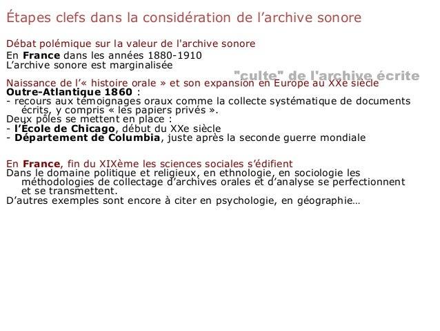 Étapes clefs dans la considération de l'archive sonore Débat polémique sur la valeur de l'archive sonore En France dans le...