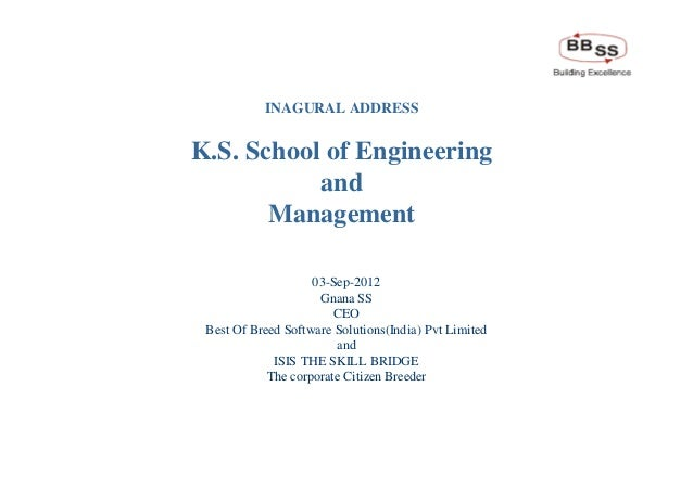 INAGURAL ADDRESS                        K.S. School of Engineering                                   and                  ...