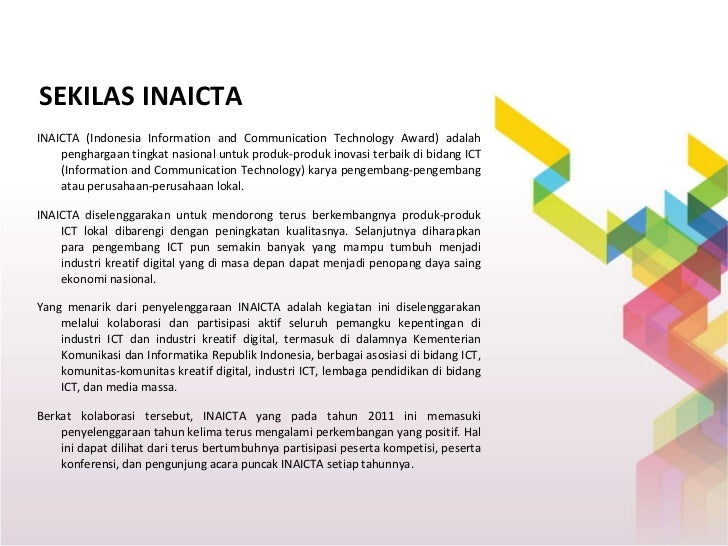 SEKILAS INAICTA <ul><li>INAICTA (Indonesia Information and Communication Technology Award) adalah penghargaan tingkat nasi...