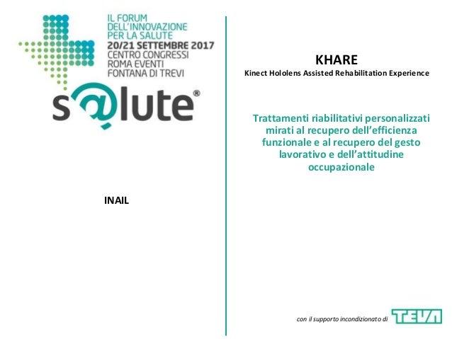 KHARE Kinect Hololens Assisted Rehabilitation Experience INAIL Trattamenti riabilitativi personalizzati mirati al recupero...