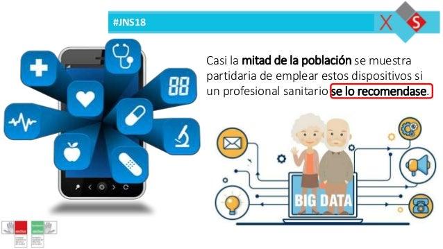 #JNS18 Casi la mitad de la población se muestra partidaria de emplear estos dispositivos si un profesional sanitario se lo...