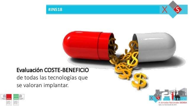 #JNS18 Evaluación COSTE-BENEFICIO de todas las tecnologías que se valoran implantar.