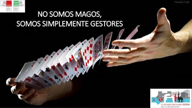 #JNS18 NO SOMOS MAGOS, SOMOS SIMPLEMENTE GESTORES