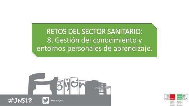 RETOS DEL SECTOR SANITARIO: 8. Gestión del conocimiento y entornos personales de aprendizaje.
