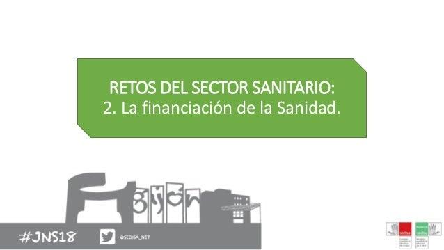 RETOS DEL SECTOR SANITARIO: 2. La financiación de la Sanidad.