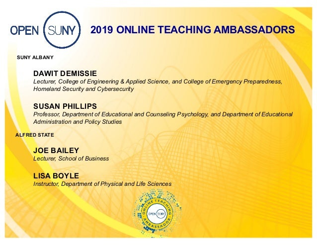 2019 ONLINE TEACHING AMBASSADORS SUNY ALBANY DAWIT DEMISSIE Lecturer, College of Engineering & Applied Science, and Colleg...