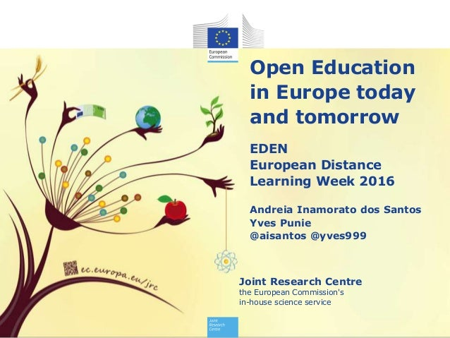 Joint Research Centre the European Commission's in-house science service Open Education in Europe today and tomorrow EDEN ...