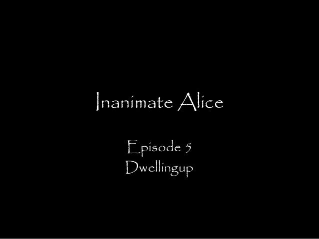Inanimate Alice Episode 5 Dwellingup