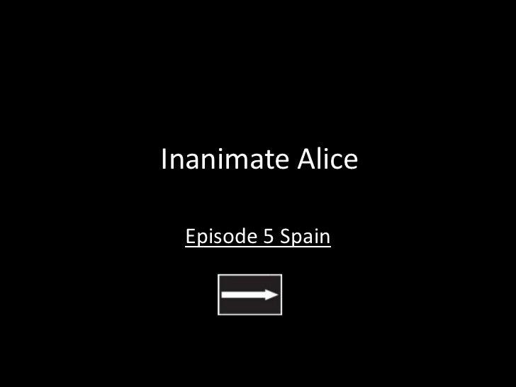 Inanimate Alice <br />Episode 5 Spain<br />