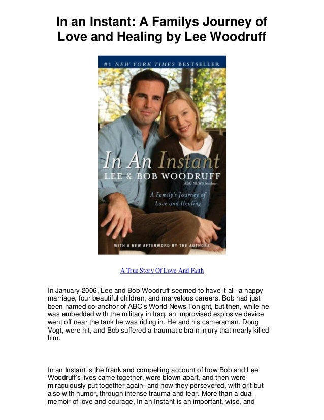In an Instant: A Familys Journey of Love and Healing by Lee Woodruff A True Story Of Love And Faith In January 2006, Lee a...