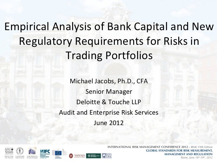 Empirical Analysis of Bank Capital and New  Regulatory Requirements for Risks in            Trading Portfolios            ...