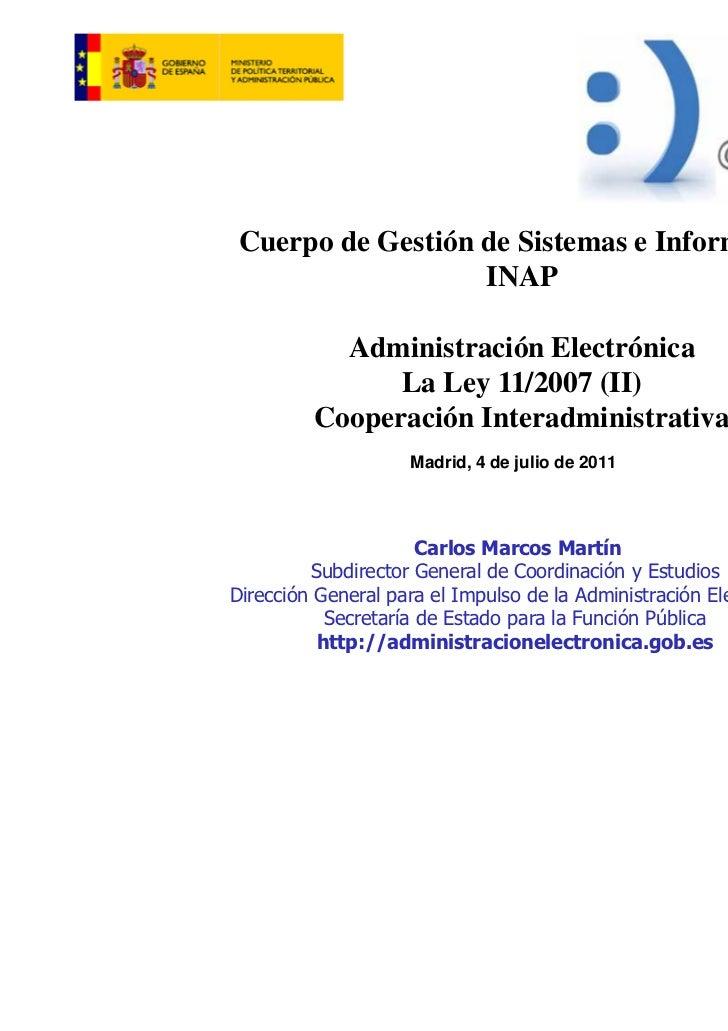 Cuerpo de Gestión de Sistemas e Informática                   INAP           Administración Electrónica               La L...