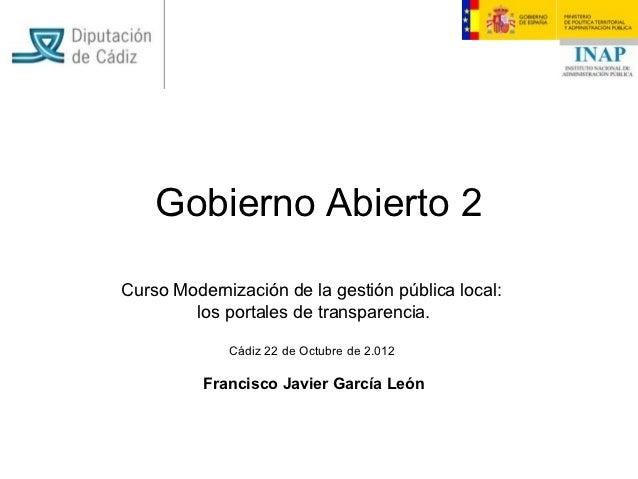 Gobierno Abierto 2Curso Modernización de la gestión pública local:        los portales de transparencia.             Cádiz...