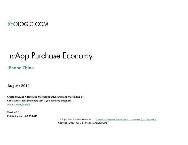 XYOLOGIC.COMIn-App Purchase EconomyiPhone ChinaAugust 2011Created by: Zoe Adamovicz, Matthaeus Krzykowski and Marcin Rudol...