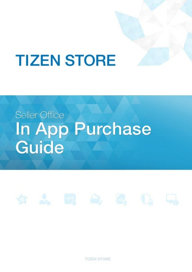 Copyright © Tizen Store. All rights reserved.2In App Purchase GuideIndex1. What is In App Purchase? .........................