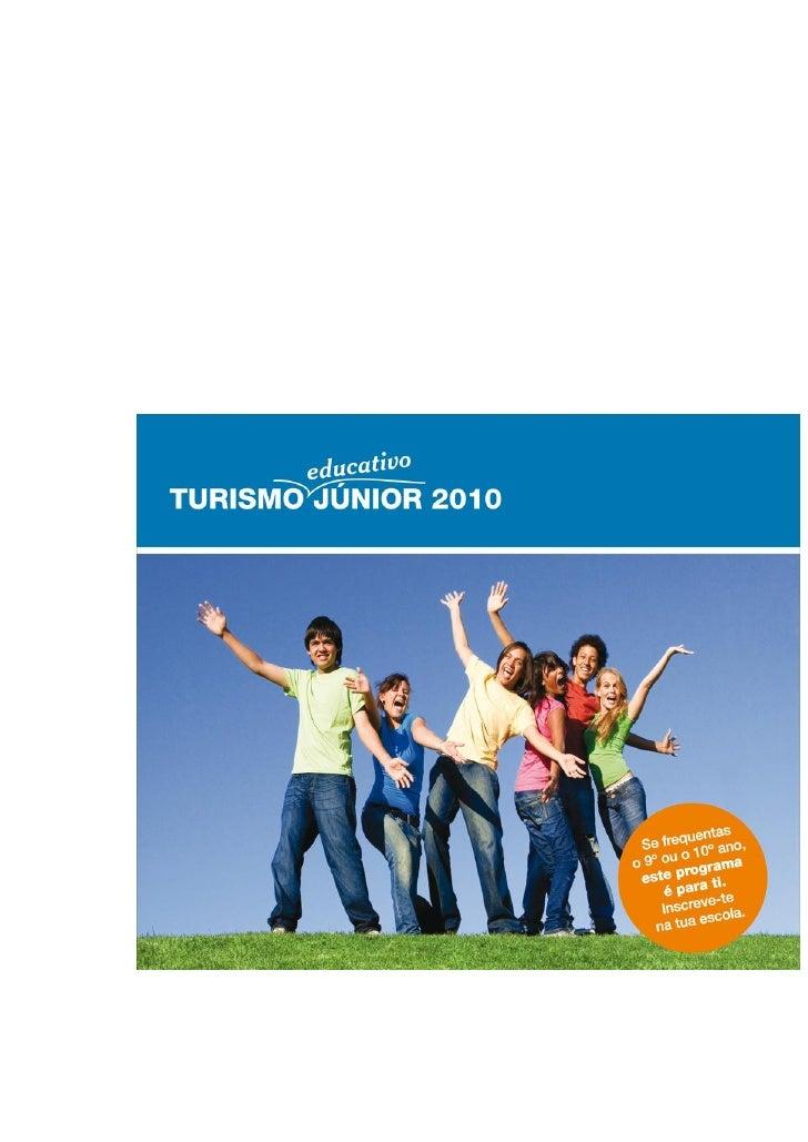 TURISMO EDUCATIVO JÚNIOR 2010     O Ministério da Educação e a Fundação Inatel preparam actualmente o Programa «Turismo Ed...