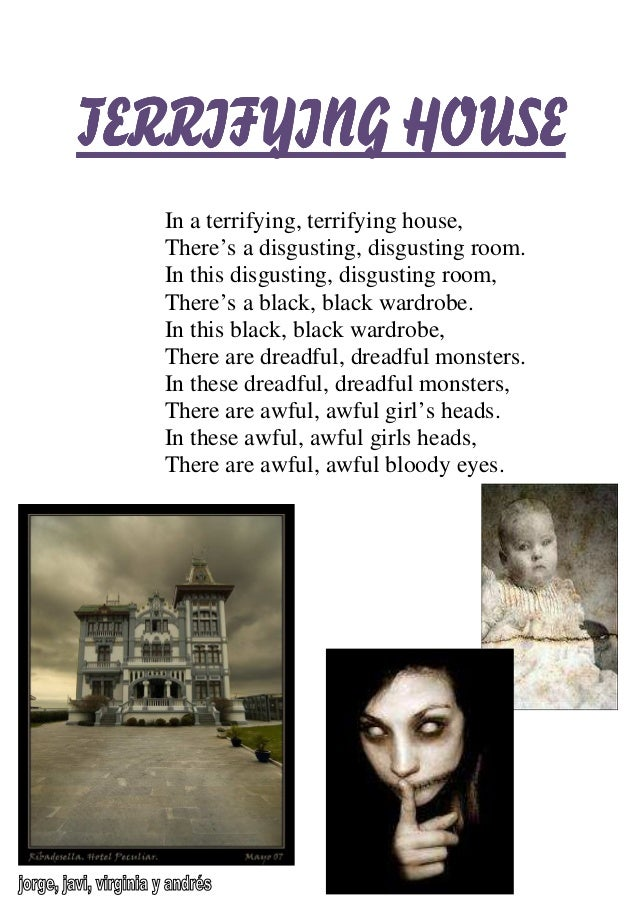 TERRIFYING HOUSETERRIFYING HOUSETERRIFYING HOUSETERRIFYING HOUSE In a terrifying, terrifying house, There's a disgusting, ...