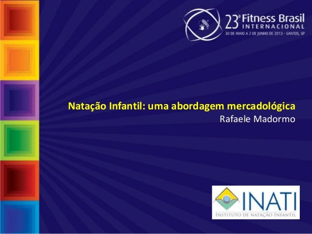 Natação Infantil: uma abordagem mercadológicaRafaele Madormo