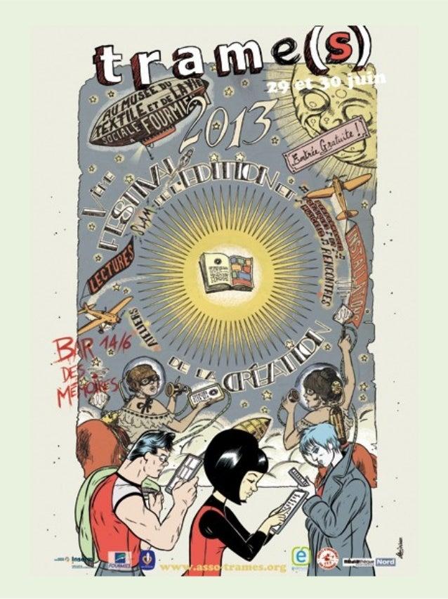 Trame(s):salondeléditionPlusde30exposants:éditeurs,graphistes,associations,créateursdetoushorizonsdansunca...