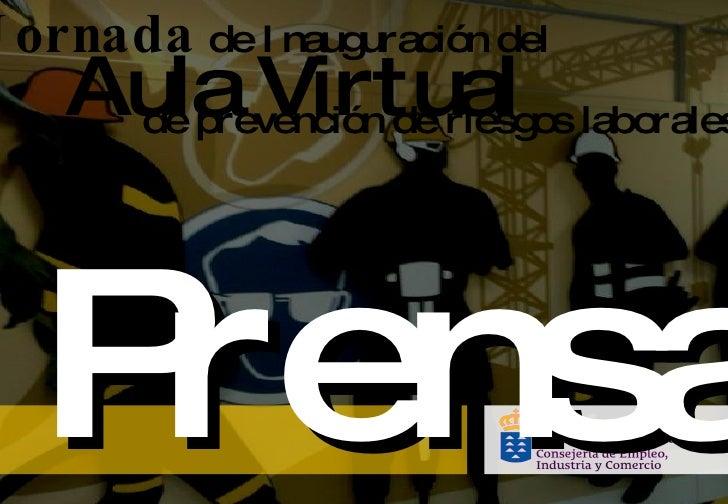Aula Virtual  de prevención de riesgos laborales  Prensa Jornada   de Inauguración del