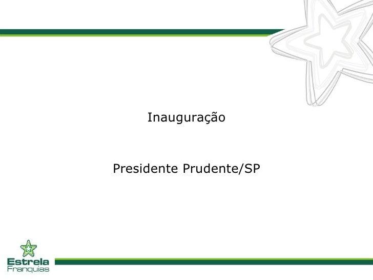 Inauguração Presidente Prudente/SP