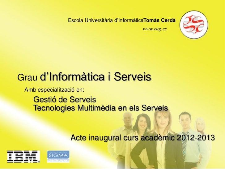 Escola Universitària d'InformàticaTomàs Cerdà                                                www.eug.esGrau d'Informàtica ...