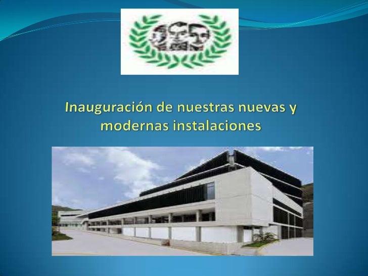 Inauguración de nuestras nuevas y modernas instalaciones<br />