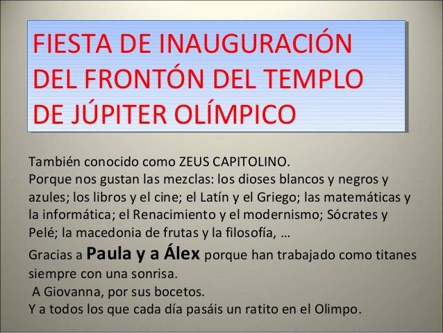 FIESTA DE INAUGURACIÓN DEL FRONTÓN DEL TEMPLO DE JÚPITER OLÍMPICO FIESTA DE INAUGURACIÓN DEL FRONTÓN DEL TEMPLO DE JÚPITER...
