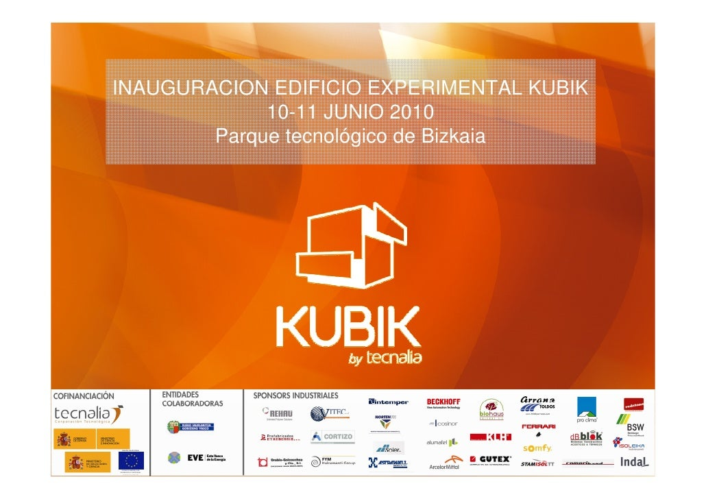 INAUGURACION EDIFICIO EXPERIMENTAL KUBIK              10-11 JUNIO 2010         Parque tecnológico de Bizkaia      UNIÓN EU...