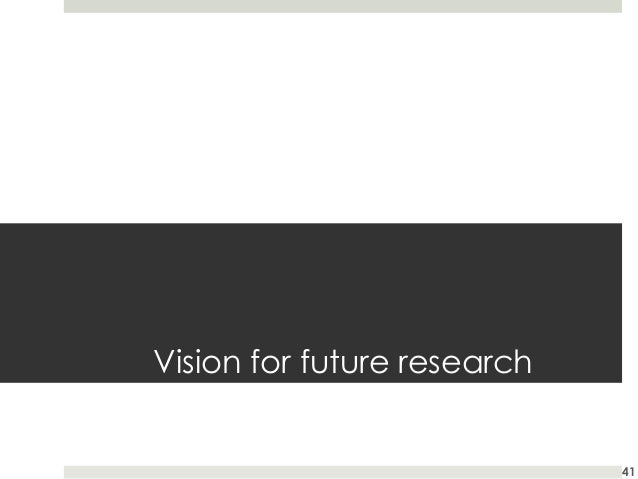 Vision for future research  41