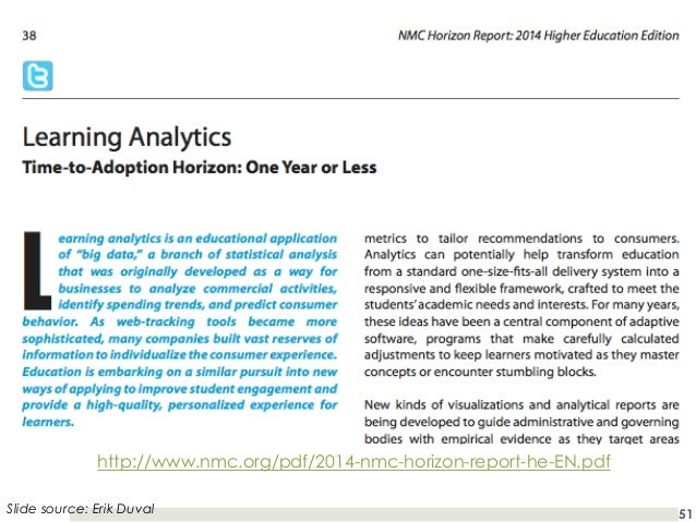 http://www.nmc.org/pdf/2014-nmc-horizon-report-he-EN.pdf Slide source: Erik Duval  51