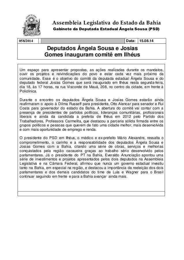 Assembleia Legislativa do Estado da Bahia Gabinete da Deputada Estadual Ângela Sousa (PSD) 058/2014 Data: 15.08.14 Deputad...