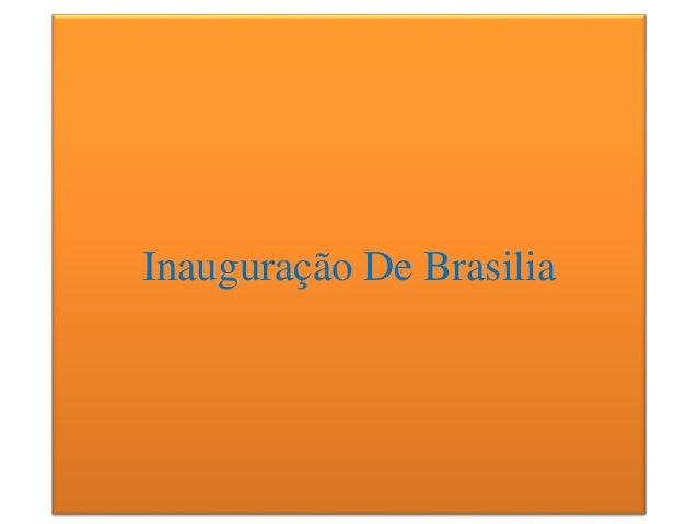 Inauguração De Brasilia