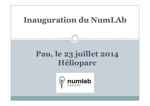 Inauguration du NumLAb Pau, le 23 juillet 2014 Hélioparc