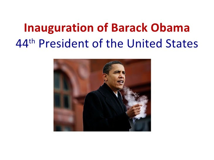 Inauguration of Barack Obama 44 th  President of the United States