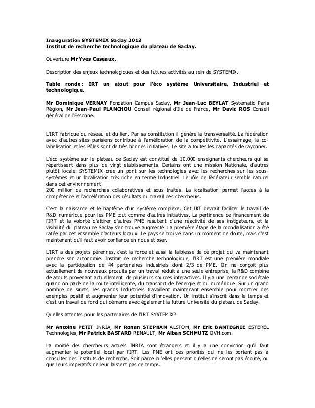 Inauguration SYSTEMIX Saclay 2013Institut de recherche technologique du plateau de Saclay.Ouverture Mr Yves Caseaux.Descri...