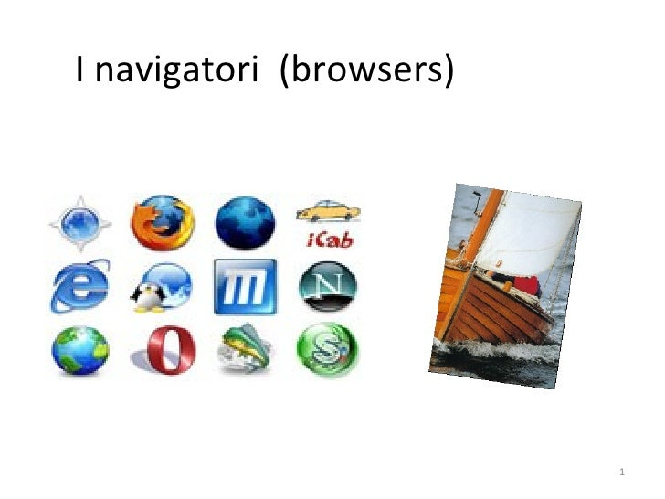 I navigatori (browsers)                          1